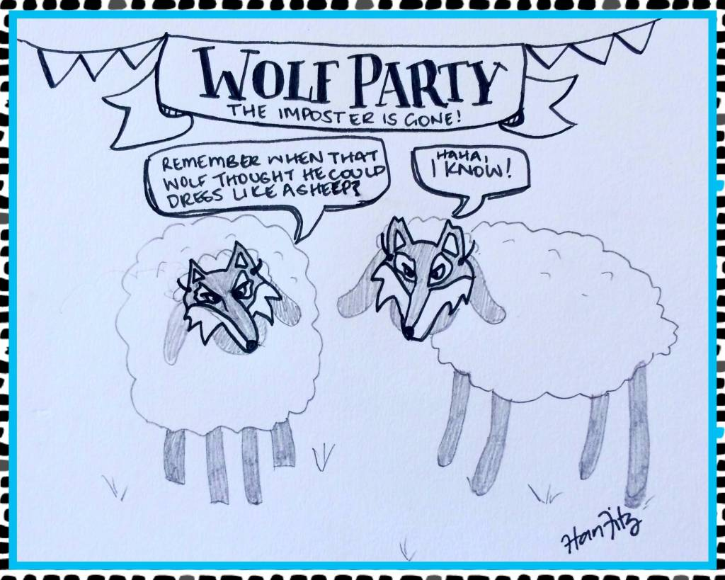 Sheep in wolf's clothing (mask). They are celebrating the imposter being gone.